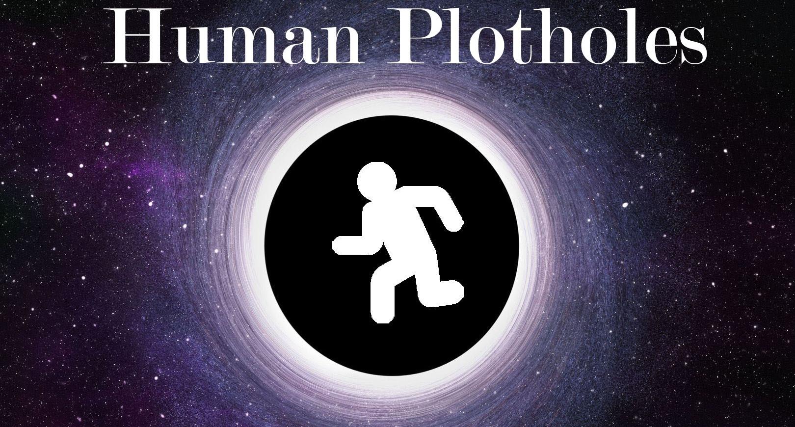 Human Plotholes
